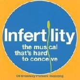 Infertlity - The Musical That`s Hard To Conceve CD