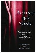 Acting the Song: Performance Skills for the Musical Theatre Book