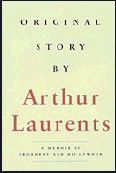 Arthur Laurents Original Story By - A Memoir Of Broadway and Hollywood Book