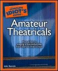Complete Idiot`s Guide to Amateur Theatricals