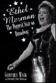 Ethel Merman The Biggest Star on Broadway.