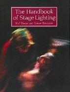 Handbook Of Stage Lighting The Book