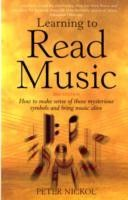 Learning to Read Music : How to Make Sense of Those Mysterious Symbols and Bring Music Alive Book