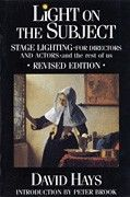 Light on the Subject: Stage Lighting for Directors and Actors - and the Rest of Us Book