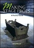 Making Stage Props - A Practical Guide Book